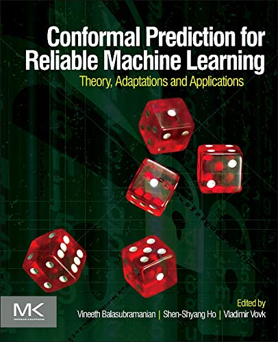 9780123985378: Conformal Prediction for Reliable Machine Learning: Theory, Adaptations and Applications
