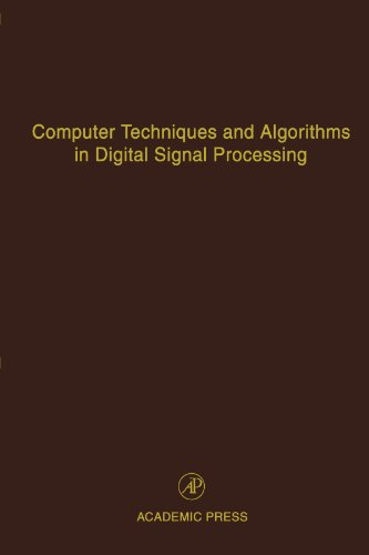 9780123991515: Computer Techniques and Algorithms in Digital Signal Processing: Advances in Theory and Applications