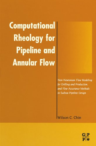 9780123991768: Computational Rheology for Pipeline and Annular Flow: Non-Newtonian Flow Modeling for Drilling and Production, and Flow Assurance Methods in Subsea Pipeline Design