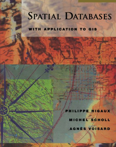 9780123991829: Spatial Databases: With Application to GIS