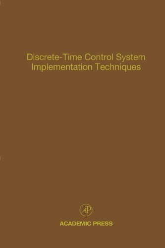 9780123991898: Discrete-Time Control System Implementation Techniques: Advances in Theory and Applications