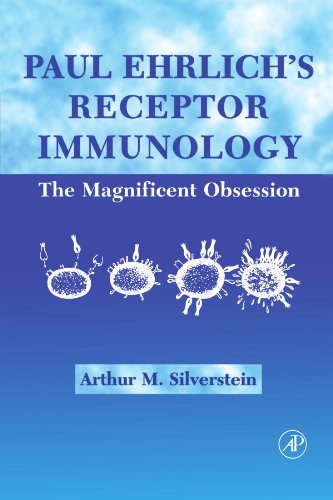 9780123992574: Paul Ehrlich's Receptor Immunology: The Magnificent Obsession