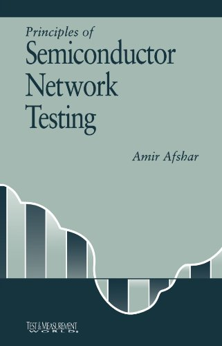 9780123992710: Principles of Semiconductor Network Testing
