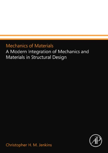 9780123992994: Mechanics of Materials: A Modern Integration of Mechanics and Materials in Structural Design