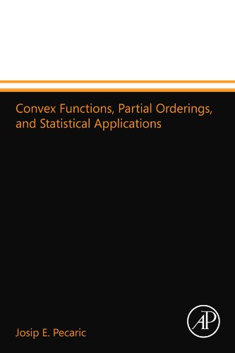 9780123994455: Convex Functions, Partial Orderings, and Statistical Applications