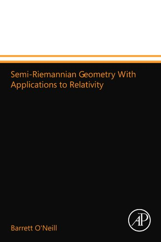 9780123994615: Semi-Riemannian Geometry With Applications to Relativity