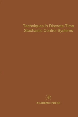 9780123995179: Techniques in Discrete-Time Stochastic Control Systems: Advances in Theory and Applications: Volume 73