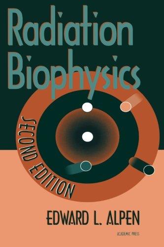 9780123995247: Radiation Biophysics, Second Edition
