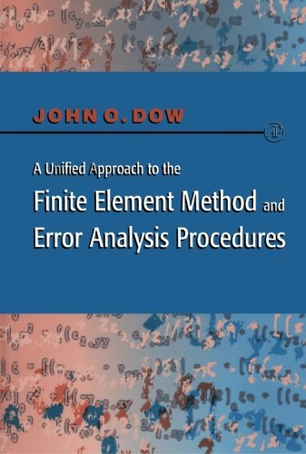 9780123995452: A Unified Approach to the Finite Element Method and Error Analysis Procedures