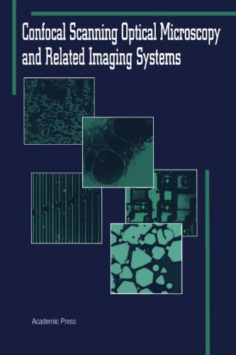 9780123995728: Confocal Scanning Optical Microscopy and Related Imaging Systems