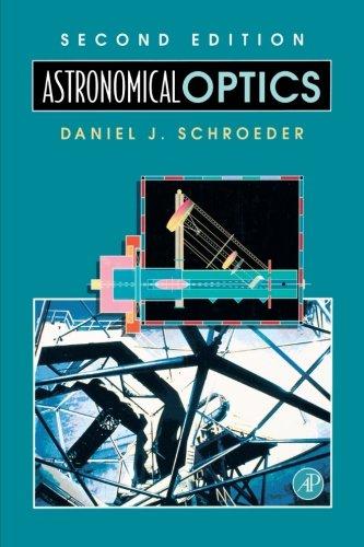 9780123996077: Astronomical Optics
