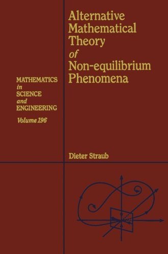 9780123996091: Alternative Mathematical Theory of Non-equilibrium Phenomena (Volume 196)