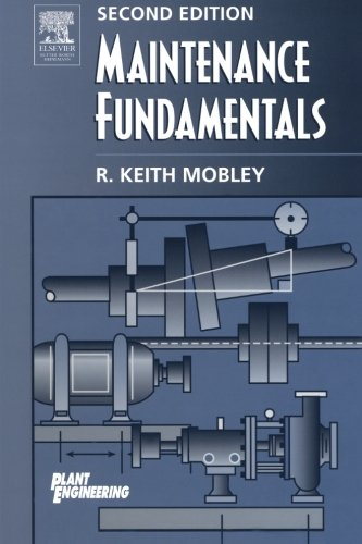 9780123996398: Maintenance Fundamentals, Second Edition