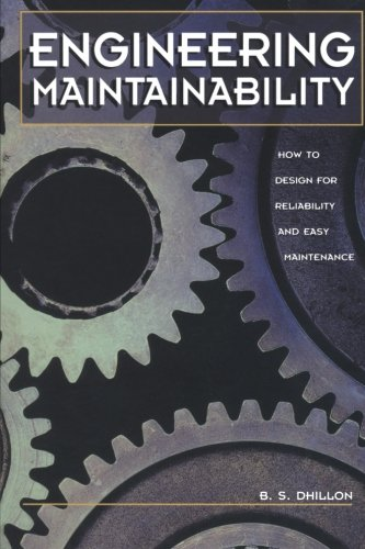 9780123996558: Engineering Maintainability