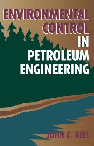 9780123996572: Environmental Control in Petroleum Engineering