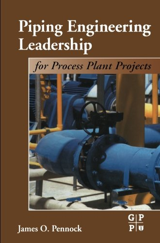 9780123996602: Piping Engineering Leadership for Process Plant Projects