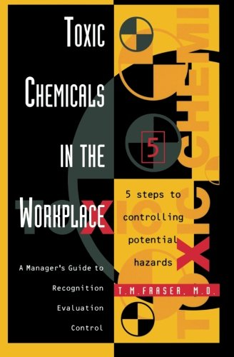 9780123996695: Toxic Chemicals in the Workplace