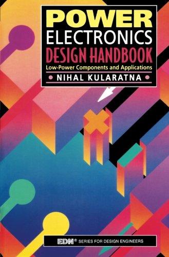 9780123996725: Power Electronics Design Handbook