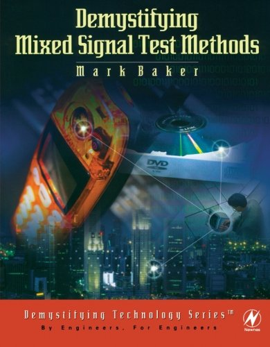 Demystifying Mixed Signal Test Methods (9780123996749) by Mark Baker