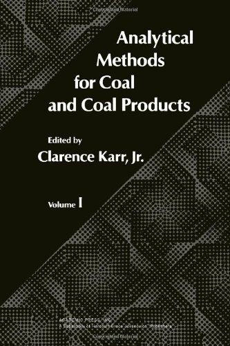9780123999016: Analytical Methods for Coal and Coal Products, Vol. 1