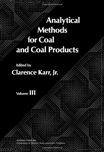 Analytical Methods for Coal & Coal Products (Vol. III): Karr, Clarence, Jr. (editor)