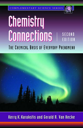 9780124001510: Chemistry Connections, Second Edition: The Chemical Basis of Everyday Phenomena (Complementary Science)