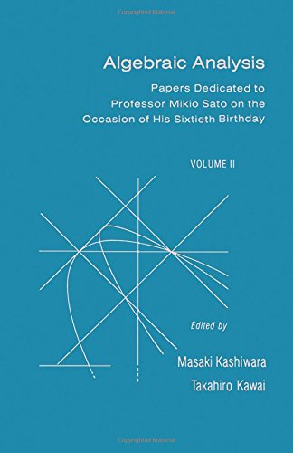 9780124004665: Algebraic Analysis: Papers Dedicated to Professor Mikio Sato on the Occasion of His Sixtieth Birthday. VOLUME II