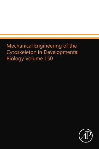 9780124014190: Mechanical Engineering of the Cytoskeleton in Developmental Biology Volume 150
