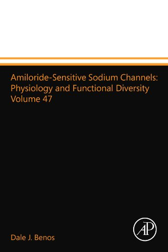 9780124014879: Amiloride-Sensitive Sodium Channels: Physiology and Functional Diversity Volume 47