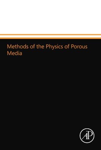 9780124015104: Methods of the Physics of Porous Media