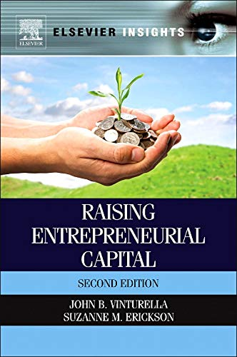 9780124016668: Raising Entrepreneurial Capital, Second Edition (Elsevier Insights)