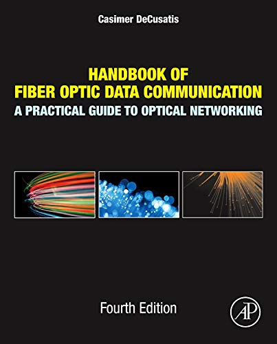 9780124016736: Handbook of Fiber Optic Data Communication: A Practical Guide to Optical Networking