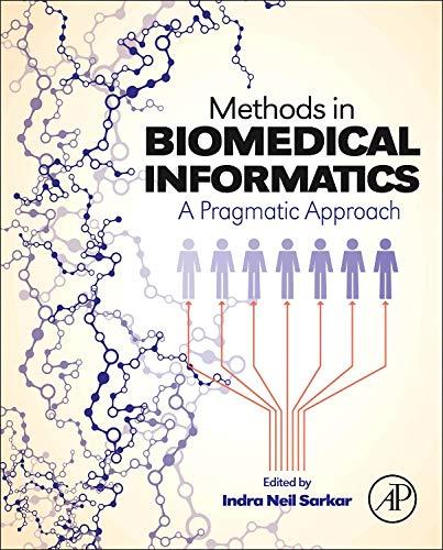 9780124016781: Methods in Biomedical Informatics: A Pragmatic Approach