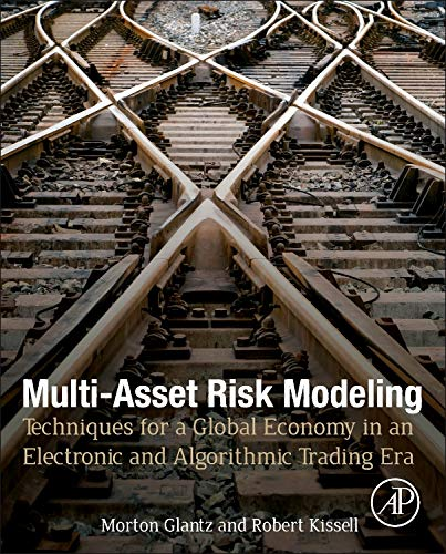 9780124016903: Multi-Asset Risk Modeling: Techniques for a Global Economy in an Electronic and Algorithmic Trading Era