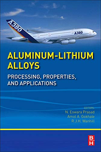 9780124016989: Aluminum-Lithium Alloys: Processing, Properties, and Applications