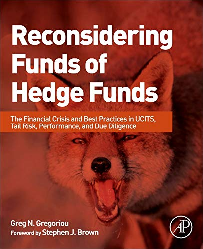 9780124016996: Reconsidering Funds of Hedge Funds: The Financial Crisis and Best Practices in UCITS, Tail Risk, Performance, and Due Diligence