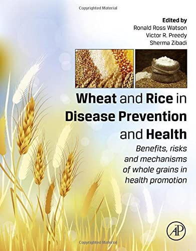 9780124017160: Wheat and Rice in Disease Prevention and Health: Benefits, Risks and Mechanisms of Whole Grains in Health Promotion