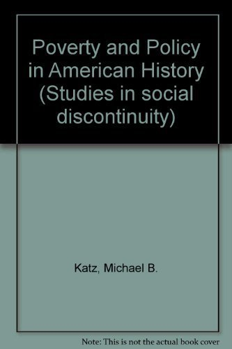 9780124017603: Poverty and Policy in American History (Studies in social discontinuity)
