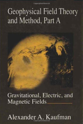 9780124020412: Geophysical Field Theory, Three-Volume Set: Geophysical Field Theory and Method, Part A, Volume 49: Gravitational, Electric, and Magnetic Fields (International Geophysics)