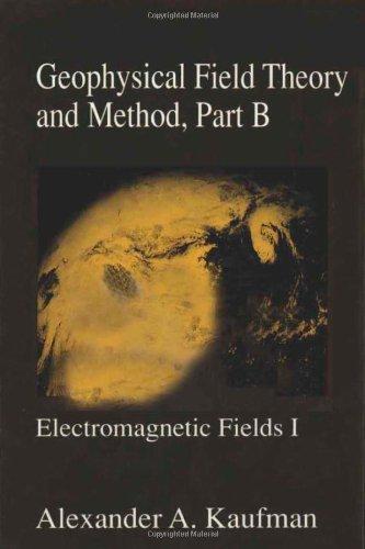 9780124020429: Geophysical Field Theory, Three-Volume Set: Geophysical Field Theory and Method, Part B, Volume 49: Electromagnetic Fields I (International Geophysics)