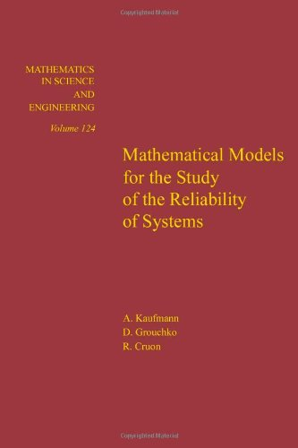 9780124023703: Mathematical Models for the Study of the Reliability of Systems (Mathematics in Science & Engineering)
