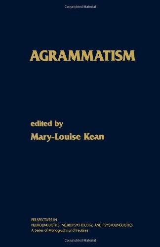Agrammatism: Mary-Louise Kean (ed.)