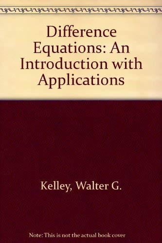 Difference Equations: An Introduction with Applications: n/a