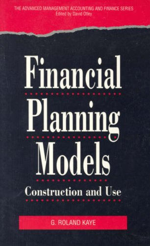 9780124037700: Financial Planning Models: Construction and Use (Advanced Management Accounting and Finance Series)