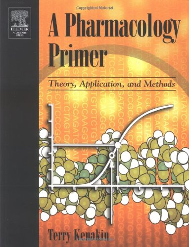 9780124041615: A Pharmacology Primer: Theory, Application and Methods