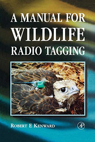 9780124042421: A Manual for Wildlife Radio Tagging (Biological Techniques Series)