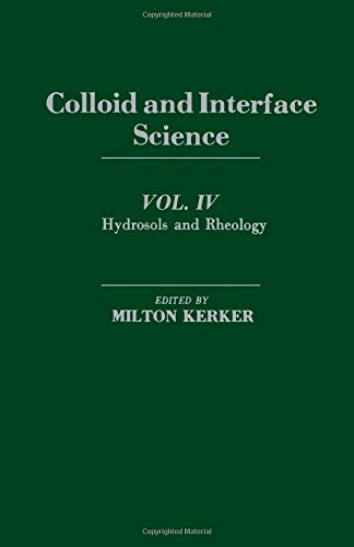 Colloid and Interface Science, Vol. IV: Hydrosols and Rheology: Kerker, Milton (ed.)