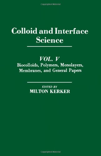 9780124045057: Colloid and Interface Science: Biocolloids, Polymers, Monolayers, Membranes and General Papers v. 5