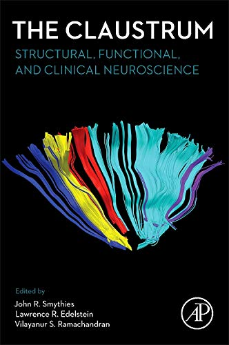 9780124045668: The Claustrum: Structural, Functional, and Clinical Neuroscience