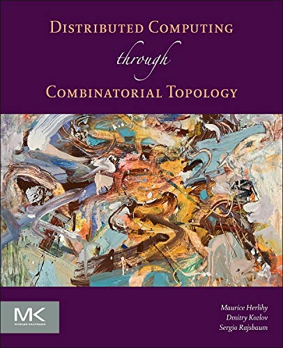 9780124045781: Distributed Computing Through Combinatorial Topology